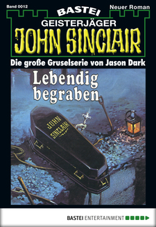 John Sinclair - Folge 0012  - Jason Dark - eBook