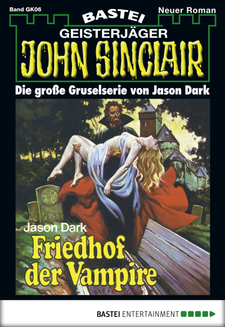John Sinclair Gespensterkrimi - Folge 06  - Jason Dark - eBook