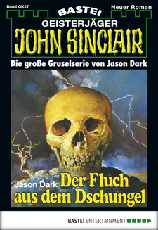 John Sinclair Gespensterkrimi - Folge 27  - Jason Dark - eBook