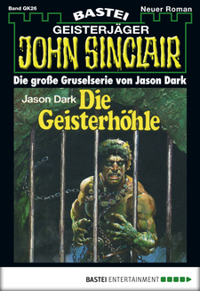 John Sinclair Gespensterkrimi - Folge 26  - Jason Dark - eBook