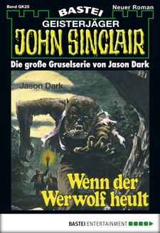 John Sinclair Gespensterkrimi - Folge 25  - Jason Dark - eBook