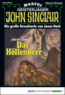 John Sinclair Gespensterkrimi - Folge 16  - Jason Dark - eBook