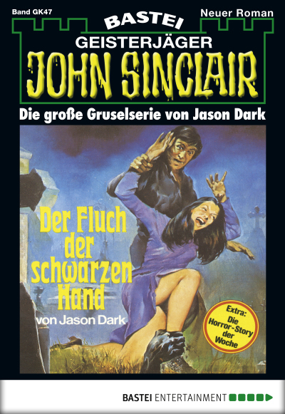 John Sinclair Gespensterkrimi - Folge 47  - Jason Dark - eBook